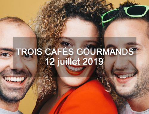 Le phénomène Trois Cafés Gourmands !